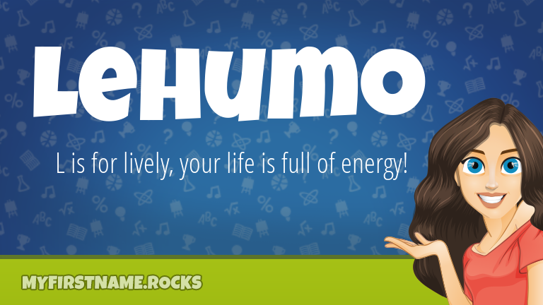 My First Name Lehumo Rocks!