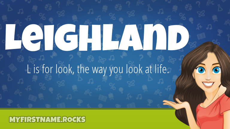 My First Name Leighland Rocks!