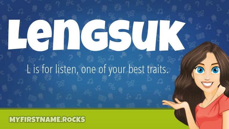 My First Name Lengsuk Rocks!