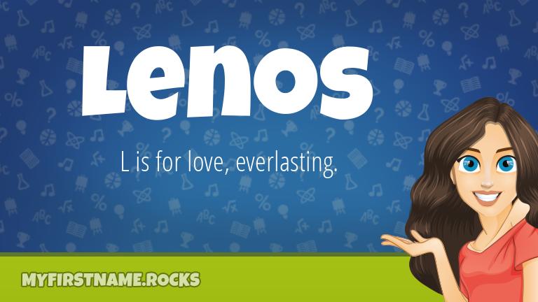 My First Name Lenos Rocks!