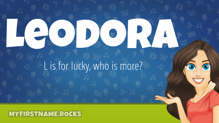 My First Name Leodora Rocks!