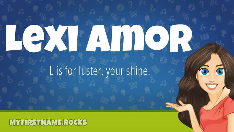 My First Name Lexi Amor Rocks!