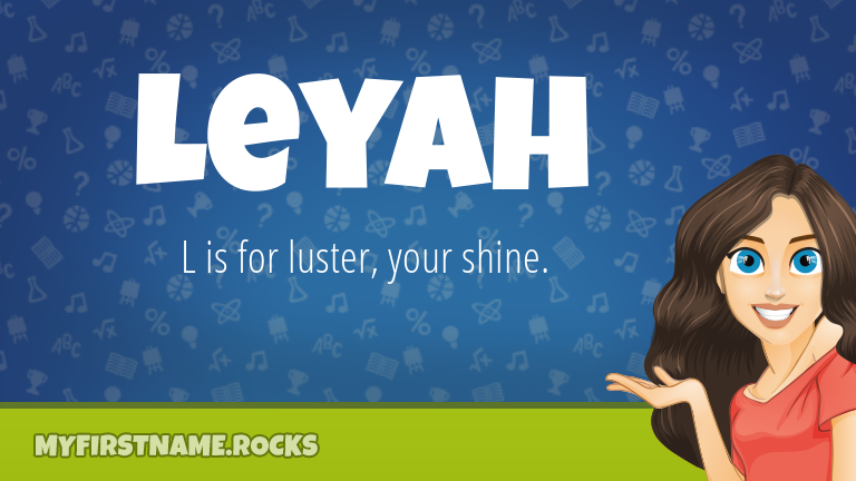 My First Name Leyah Rocks!