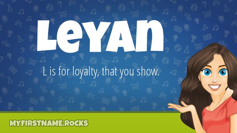 My First Name Leyan Rocks!