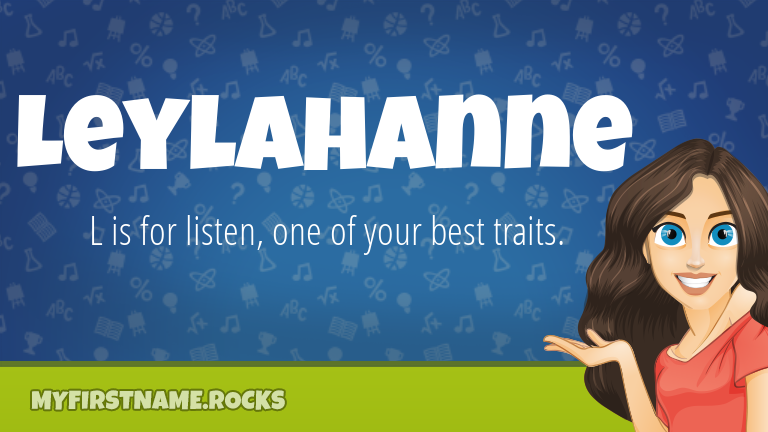 My First Name Leylahanne Rocks!