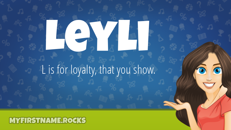 My First Name Leyli Rocks!
