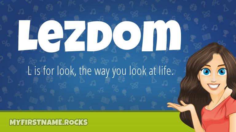 My First Name Lezdom Rocks!