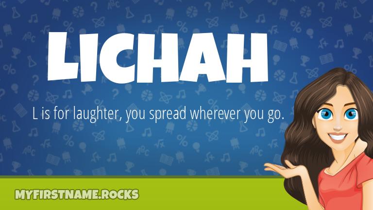 My First Name Lichah Rocks!