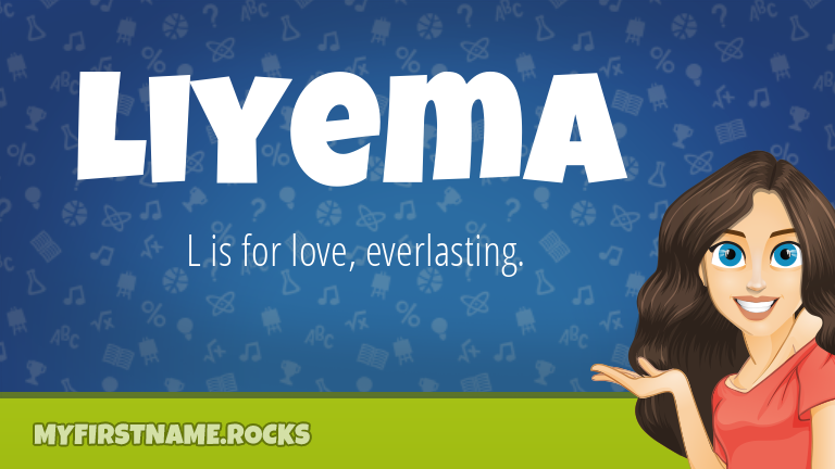 My First Name Liyema Rocks!