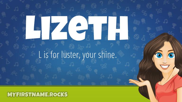 My First Name Lizeth Rocks!