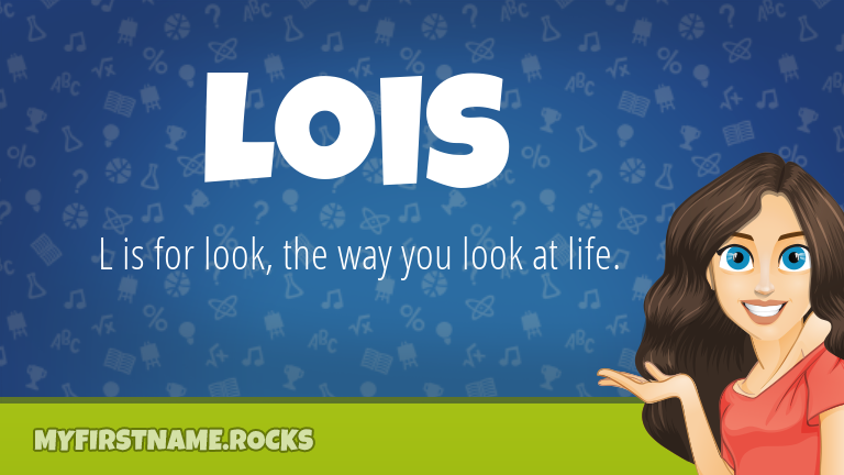 My First Name Lois Rocks!