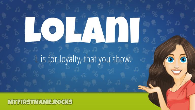 My First Name Lolani Rocks!