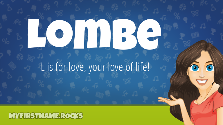 My First Name Lombe Rocks!