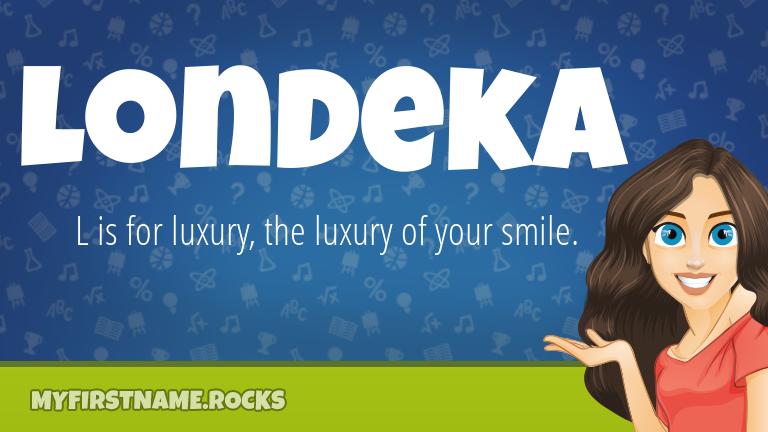 My First Name Londeka Rocks!