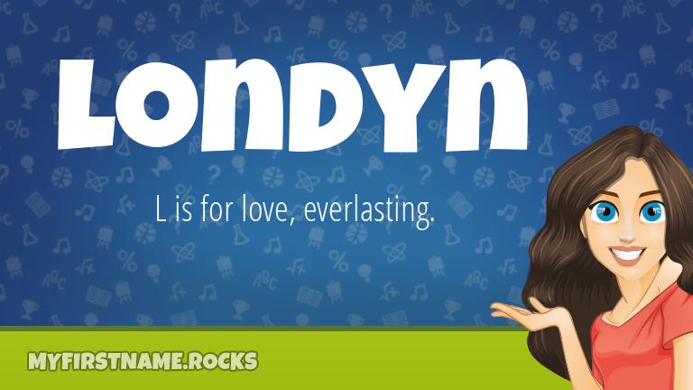 My First Name Londyn Rocks!