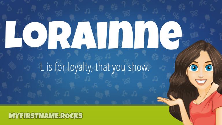 My First Name Lorainne Rocks!