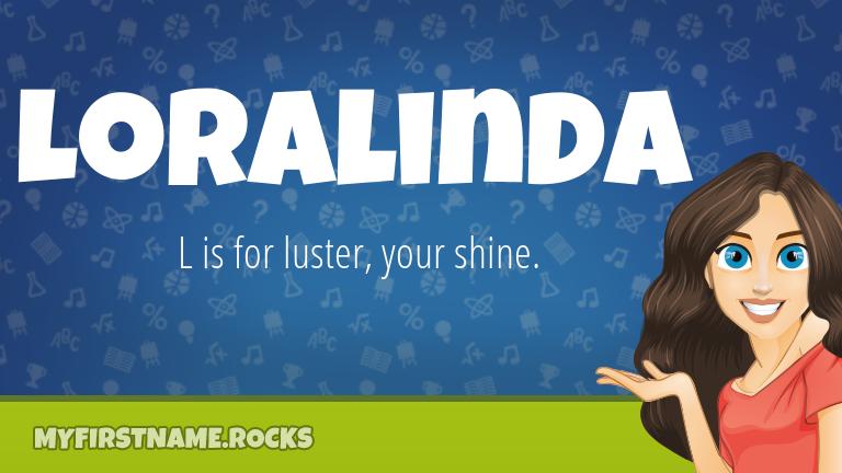 My First Name Loralinda Rocks!