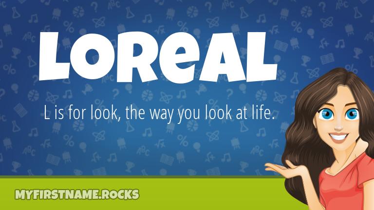 My First Name Loreal Rocks!
