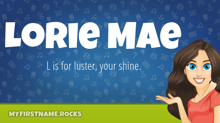 My First Name Lorie Mae Rocks!