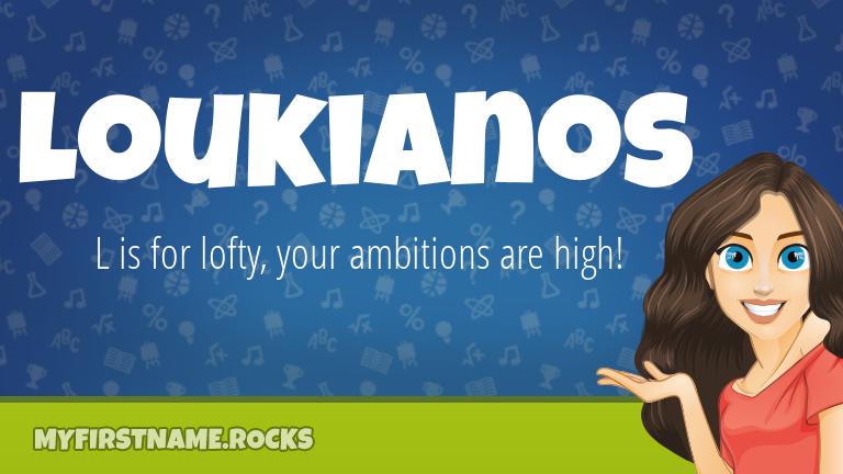 My First Name Loukianos Rocks!