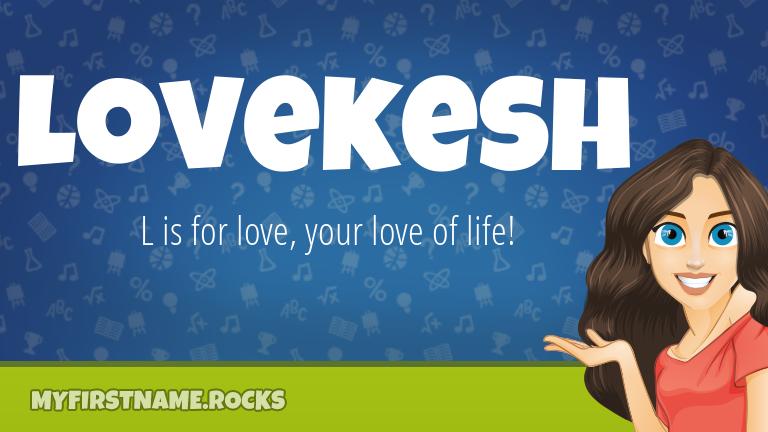 My First Name Lovekesh Rocks!