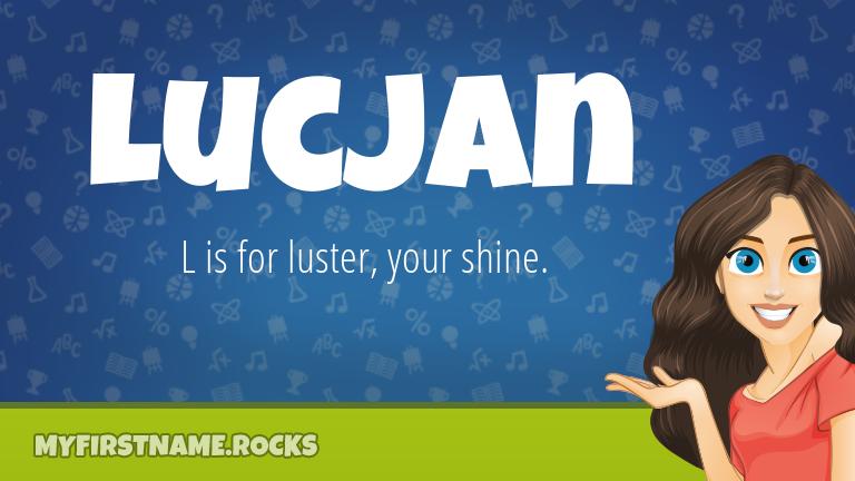 My First Name Lucjan Rocks!