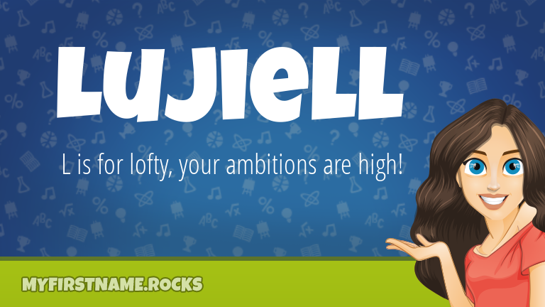 My First Name Lujiell Rocks!