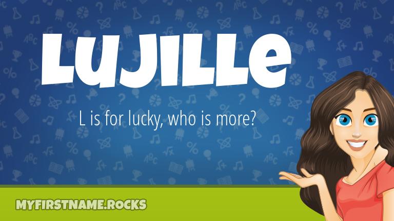 My First Name Lujille Rocks!