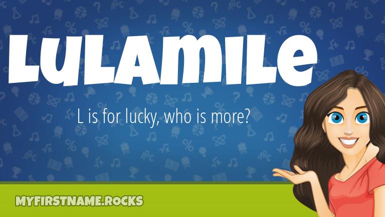 My First Name Lulamile Rocks!