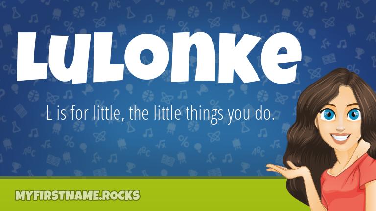 My First Name Lulonke Rocks!