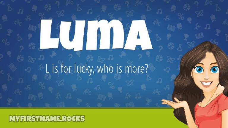 My First Name Luma Rocks!