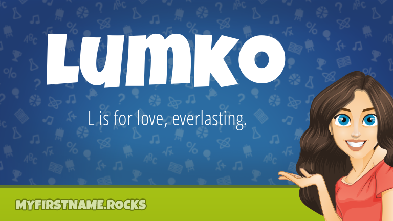My First Name Lumko Rocks!