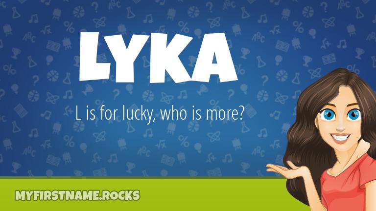 My First Name Lyka Rocks!