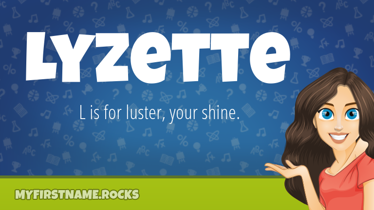 My First Name Lyzette Rocks!