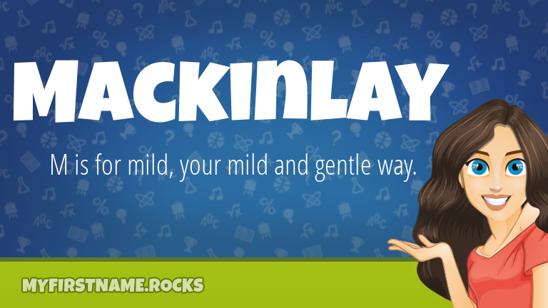 My First Name Mackinlay Rocks!