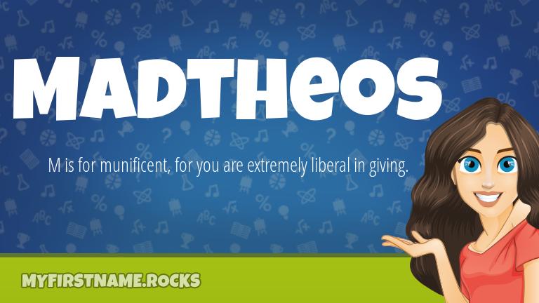 My First Name Madtheos Rocks!