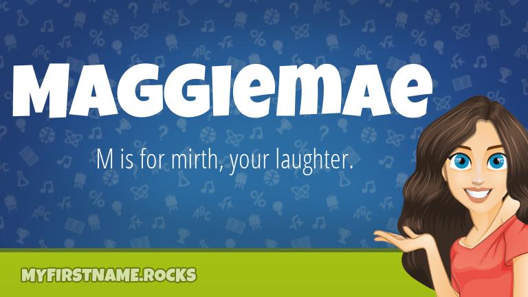 My First Name Maggiemae Rocks!