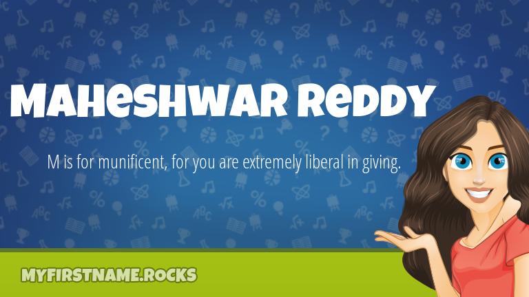 My First Name Maheshwar Reddy Rocks!