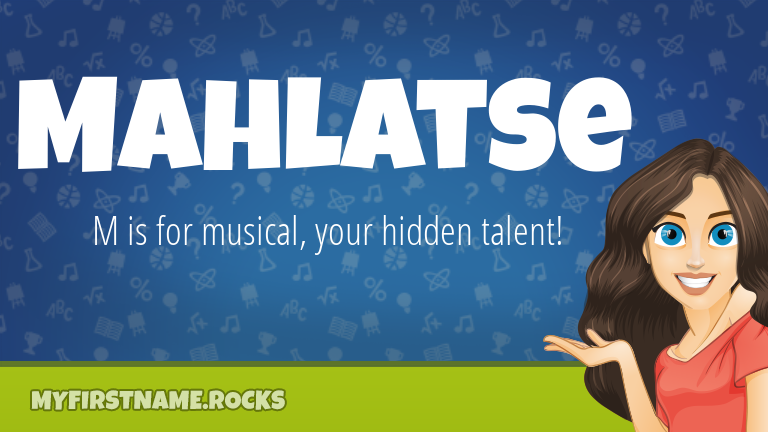 My First Name Mahlatse Rocks!
