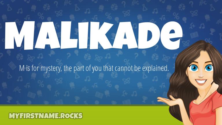 My First Name Malikade Rocks!