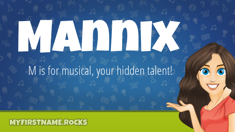 My First Name Mannix Rocks!
