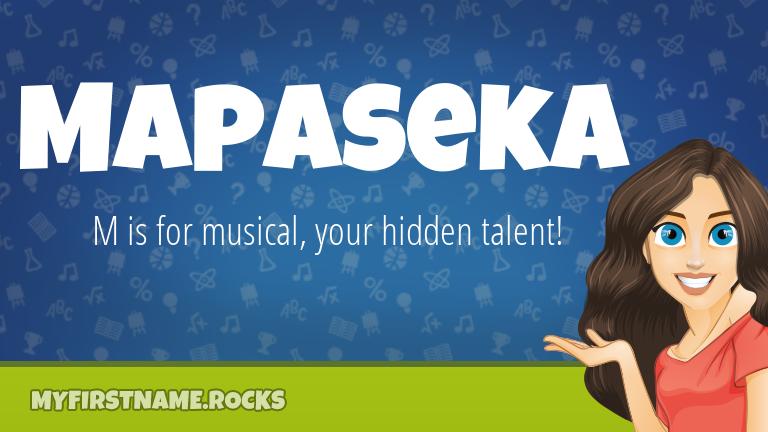 My First Name Mapaseka Rocks!