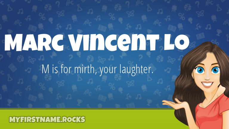 My First Name Marc Vincent Lo Rocks!