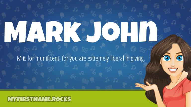 My First Name Mark John Rocks!