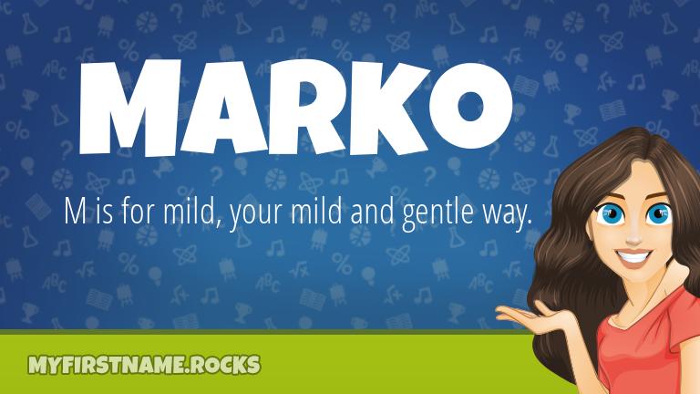 My First Name Marko Rocks!