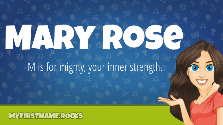 My First Name Mary Rose Rocks!