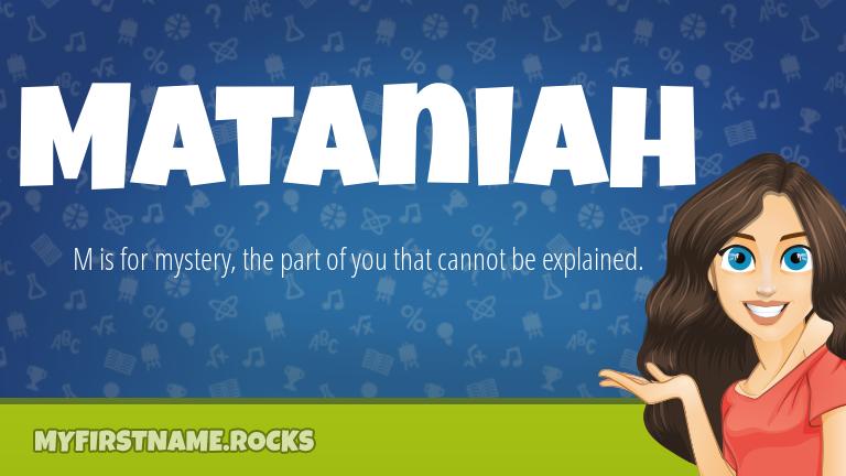 My First Name Mataniah Rocks!