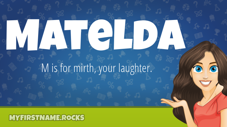 My First Name Matelda Rocks!