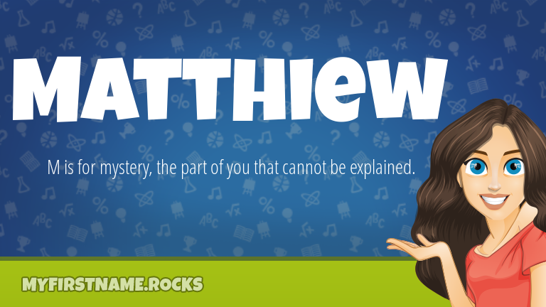 My First Name Matthiew Rocks!