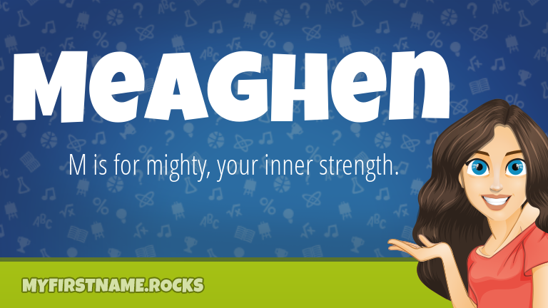 My First Name Meaghen Rocks!